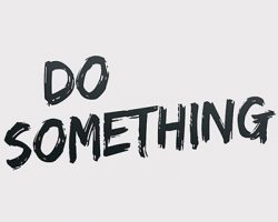 Don't just sit there - do something!